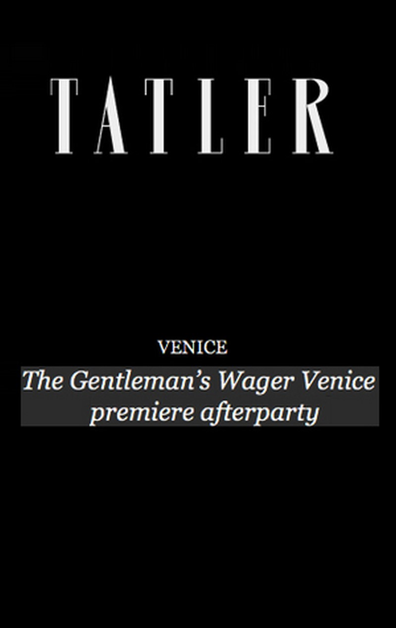 tatler-gentleman-s-wager-venice-premiere-afterparty